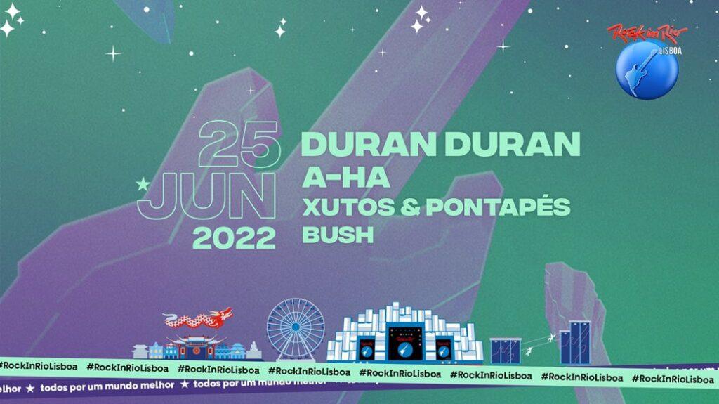 Duran Duran, a-ha, Bush e Xutos & Pontapés no Rock in Rio 2022